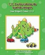 9781599534701: 1,2,3 y los Colores de Querido Dragon, /Dear Dragon's Colors 1,2,3 (Spanish Edition)