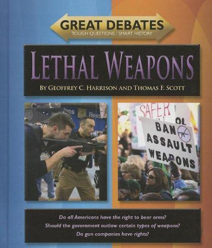 Lethal Weapons (Great Debates: Tough Questions /: Geoffrey C. Harrison,
