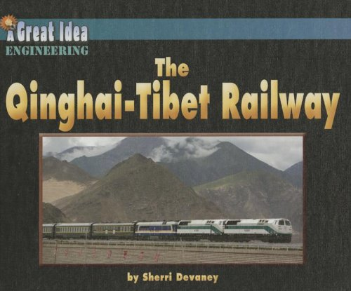 The Qinghai-Tibet Railway (Library Binding): Sherri Devaney