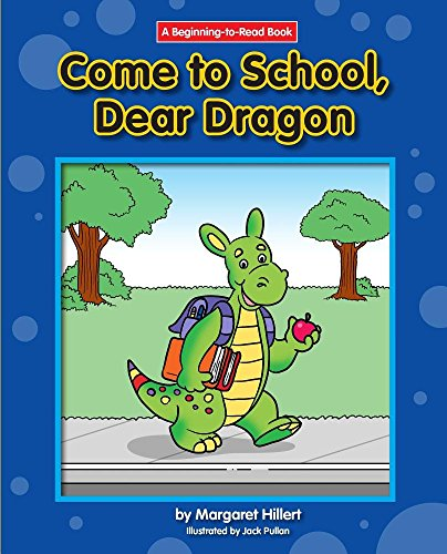 9781599537641: Come to School, Dear Dragon (Dear Dragon (Beginning-To-Read))