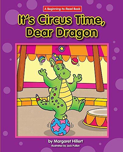 9781599537726: It's Circus Time, Dear Dragon (Dear Dragon (Beginning-To-Read))