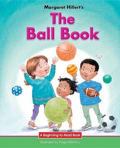 The Ball Book: 21st Century Edition (Beginning-to-Read: Hillert, Margaret