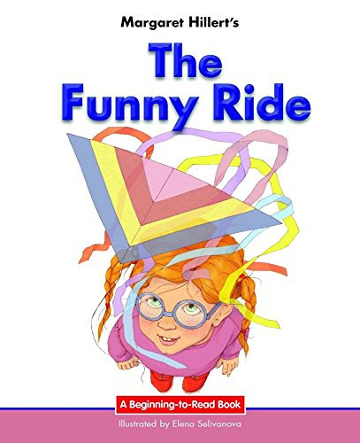 The Funny Ride: 21st Century Edition (Beginning-to-read: Hillert, Margaret
