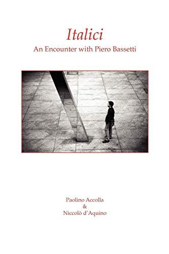 Italici. An Encounter with Piero Bassetti: Piero Bassetti, Paolino Accolla, Niccolo' d'Aquino