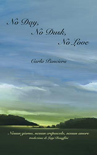 9781599540238: No Day, No Dusk, No Love