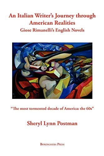 An Italian Writer's Journey through American Realities: Giose Rimanelli's English Novels:...