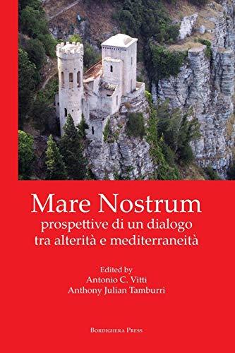 9781599541006: Mare Nostrum: prospettive di un dialogo tra alterit� e mediterraneit� (Saggistica)