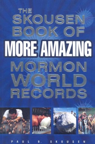 9781599550602: The Skousen Book of More Amazing Mormon World Records