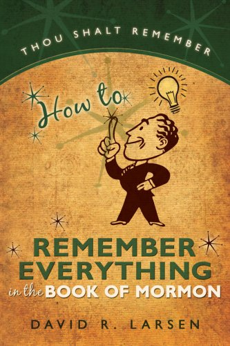 9781599550992: How to Remember Everything in the Book of Mormon
