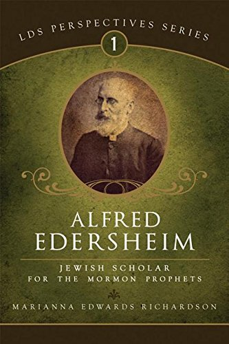 9781599551128: Alfred Edersheim: Jewish Scholar for the Mormon Prophets (Spiritual Context-Lds Perspectives)