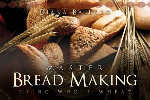 9781599551876: Master Bread Making Using Whole Wheat