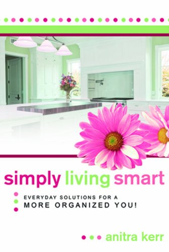 9781599552071: Simply Living Smart: Everyday Solutions for a More Organized You