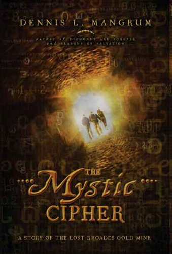 The Mystic Cipher: A Story of the: Dennis Mangrum