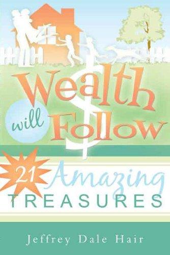 Wealth Will Follow: Jeffrey Dale Hair