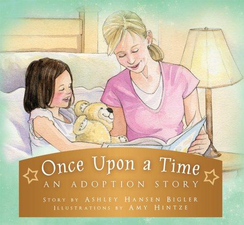 Once upon a Time: An Adoption Story: Ashley Bigler
