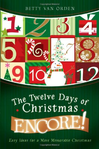 9781599553382: The Twelve Days of Christmas Encore!: Easy Ideas for a More Memorable Christmas
