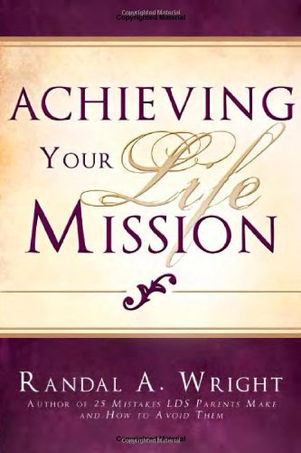 9781599553481: Achieving Your Life Mission