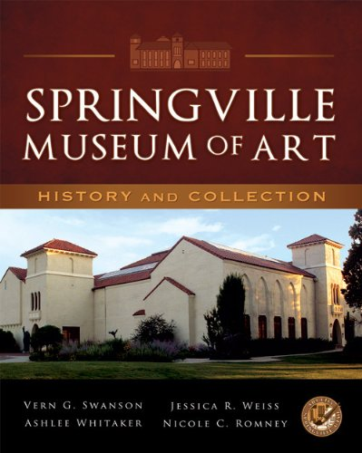 Springville Museum of Art: History and Collection (1599553813) by Vern G. Swanson; Jessica R. Weiss; Ashlee Whitaker; and Nicole C. Romney