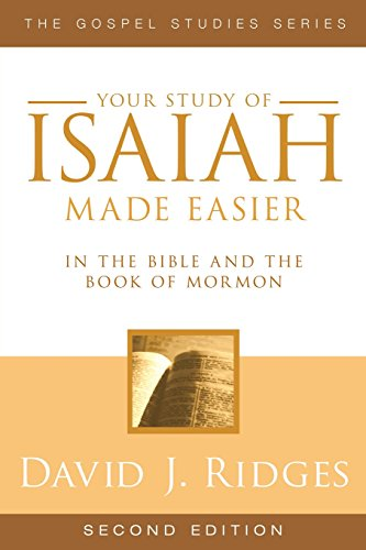 9781599553887: Your Study of Isaiah Made Easier in the Bible and the Book of Mormon: In the Bible and Book of Mormon (Gospel Studies Series)