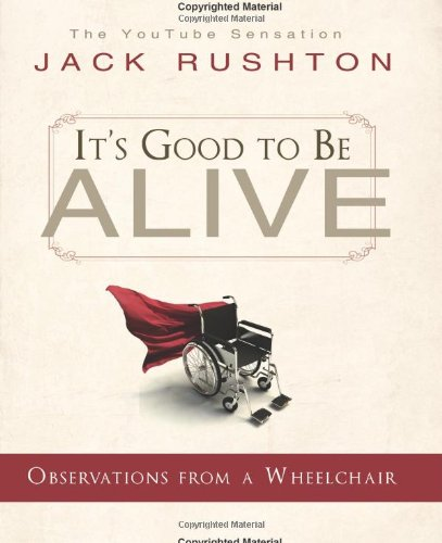9781599554082: It's Good to Be Alive (Observations From a Wheelchair)