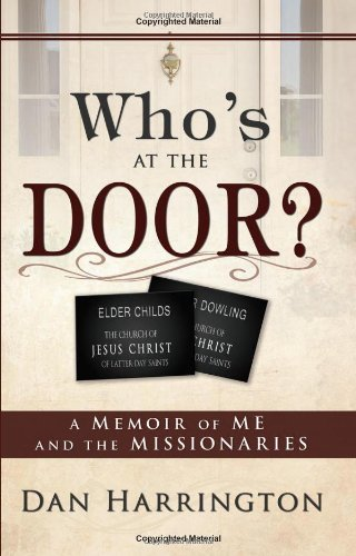 Who's at the Door?: A Memoir of Me and the Missionaries (9781599554211) by Dan Harrington