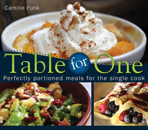 9781599554327: Table for One: Perfectly Portioned Meals for the Single Cook