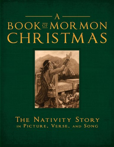 A Book of Mormon Christmas: The Nativity Story in Picture, Verse, and Song: Kendall, Michelle