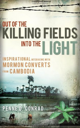 9781599555256: Out of the Killing Fields--Into the Light: Interviews with Mormon Converts from Cambodia