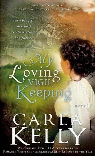 My Loving Vigil Keeping (1599558971) by Carla Kelly