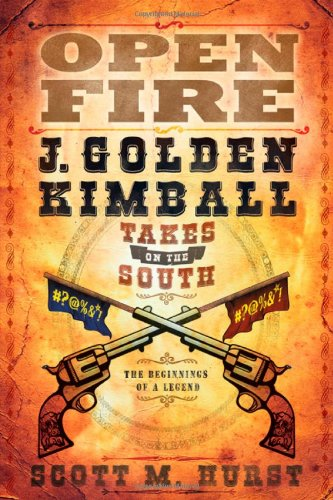9781599559070: Open Fire: J. Golden Kimball Takes on the South