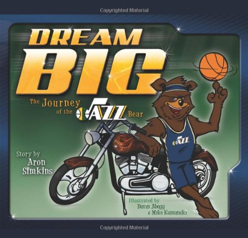 9781599559452: Dream Big: The Journey of the Jazz Bear