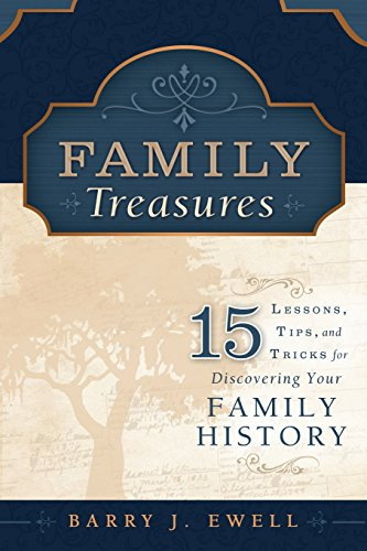 9781599559483: Family Treasures: 15 Lessons, Tips, and Tricks for Discovering Your Family History