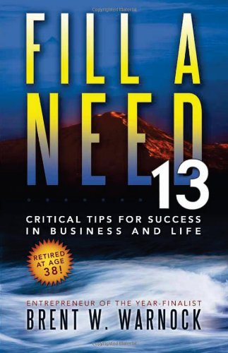 9781599559544: Fill a Need: 13 Critical Tips for Success in Business and Life