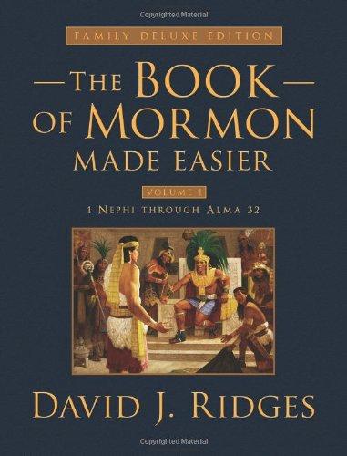 Book of Mormon Made Easier: Family Deluxe Edition Volume 1 (Hardcover): David J. Ridges