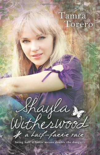 9781599559636: Shayla Witherwood: A Half-Faerie Tale