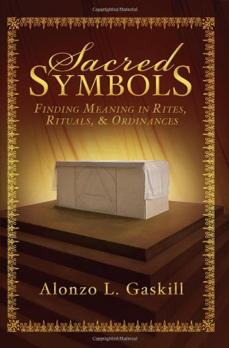 9781599559650: Sacred Symbols: Finding Meaning in Rites, Rituals and Ordinances