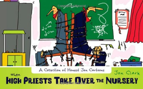 9781599559773: When High Priests Take Over the Nursery: A Collection of Honest Jon Cartoons