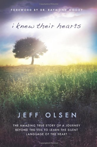 9781599559865: I Knew Their Hearts: The Amazing True Story of a Journey Beyond the Veil to Learn the Silent Language of the Heart