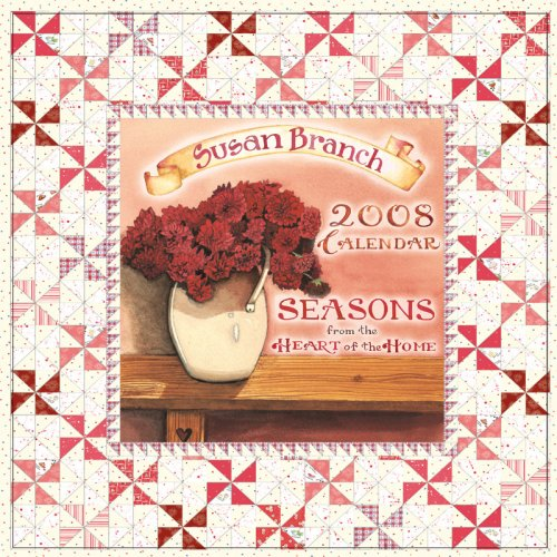 9781599573106: Susan Branch Seasons from the Heart of the Home 2008 Calendar
