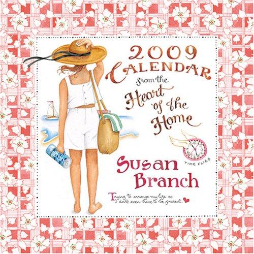 Susan Branch Heart of the Home 2009 Calendar: Branch, Susan