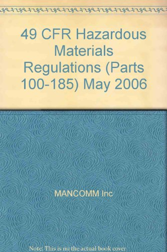 9781599590110: 49 CFR Hazardous Materials Regulations (Parts 100-185) May 2006