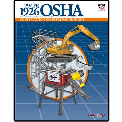 1926 OSHA Construction Industry Regulations Book (July: MANCOMM Inc
