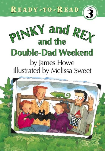 Pinky and Rex and the Double-Dad Weekend (Pinky and Rex Ready-To-Read): Howe, James