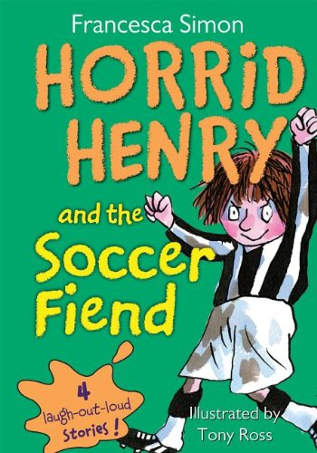9781599611891: Horrid Henry and the Soccer Fiend