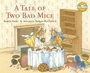 A Tale of Two Bad Mice (Rabbit Ears: A Classic Tale (Spotlight)) (159961314X) by Beatrix Potter