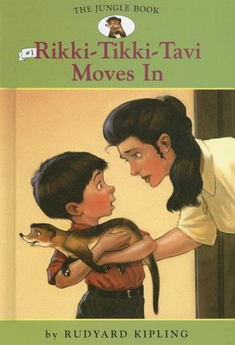 Rikki-Tikki-Tavi Moves in (Jungle Book (Spotlight)): Kipling, Rudyard