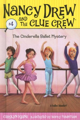 9781599613451: The Cinderella Ballet Mystery (Nancy Drew and the Clue Crew #4)