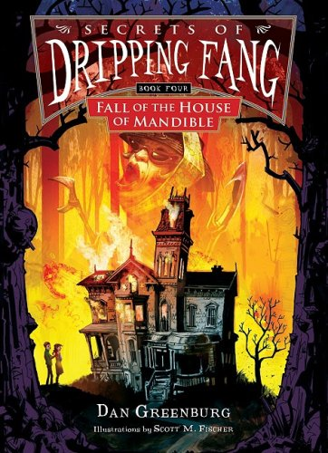 9781599615356: Fall of the House of Mandible (Secrets of Dripping Fang)