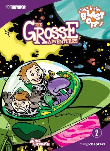9781599615615: Stinky & Stan Blast Off! (The Grosse Adventures)