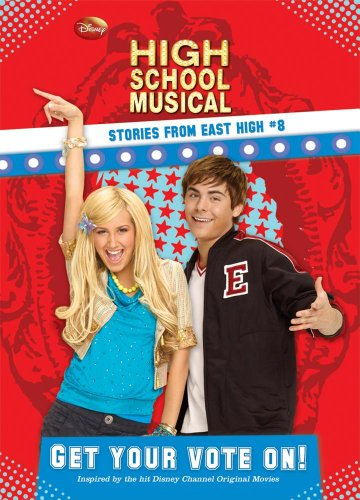 9781599616353: Get Your Vote On! (Disney High School Musical: Stories from East High (Hardcover))